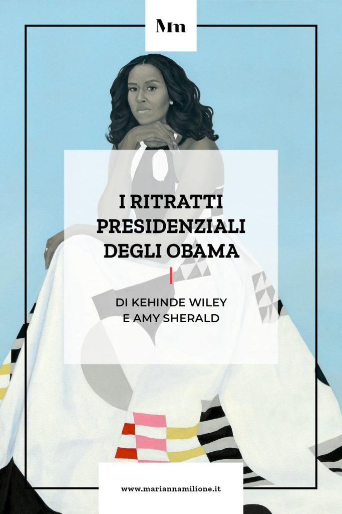 I ritratti presidenziali di michelle e Barack Obama dipinti da Kehinde Wiley e Amy Sherald . Dal blog di Marianna Milione