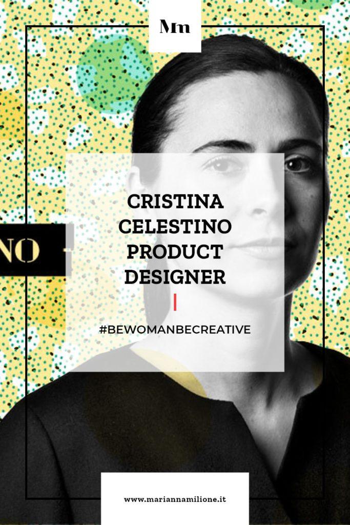 Be Woman Be Creative Cristina Celestino architetta e designer. Dal blog di Marianna Milione