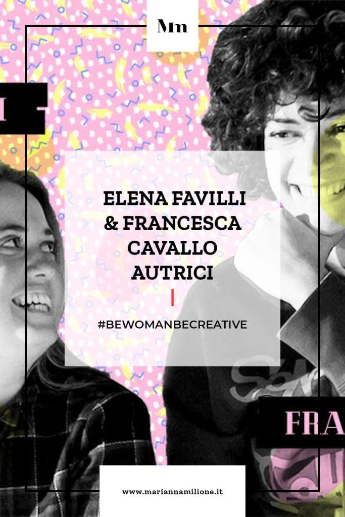 Be Woman Be Creative Elena Favilli e Francesca Cavallo autrici del libro Storie della buonanotte per Bambine Ribelli. Dal blog di Marianna Milione