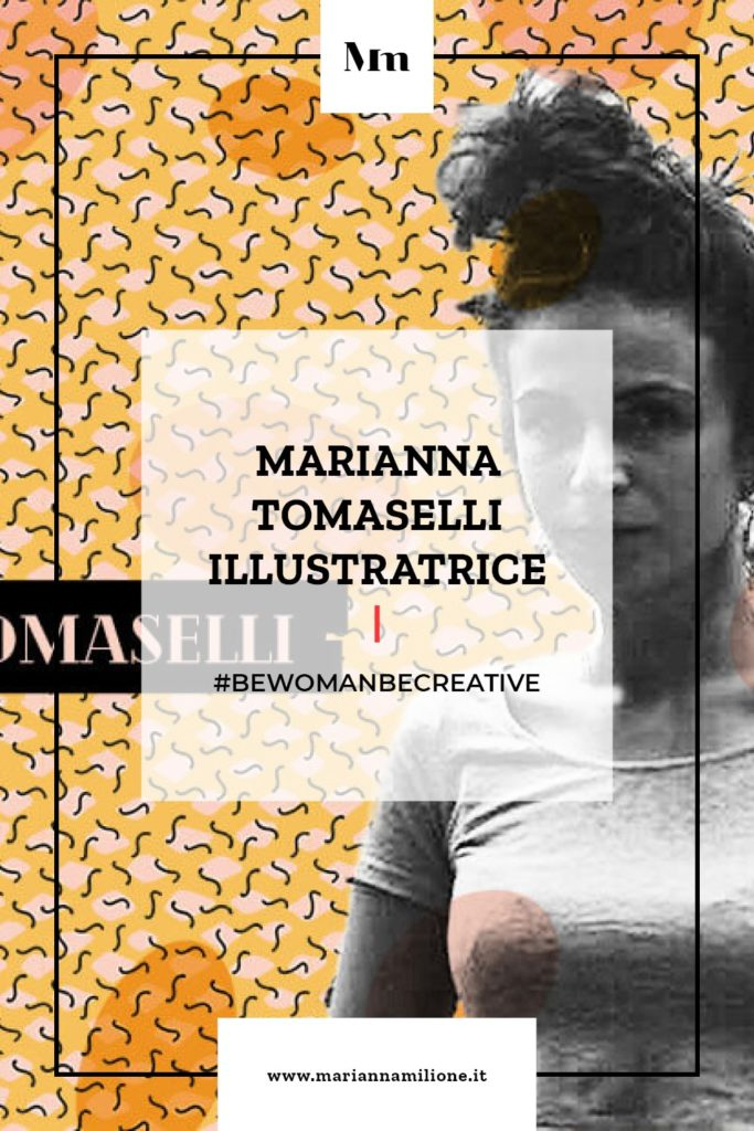 Be Woman Be Creative Marianna Tomaselli illustratrice. Dal blog di Marianna Milione