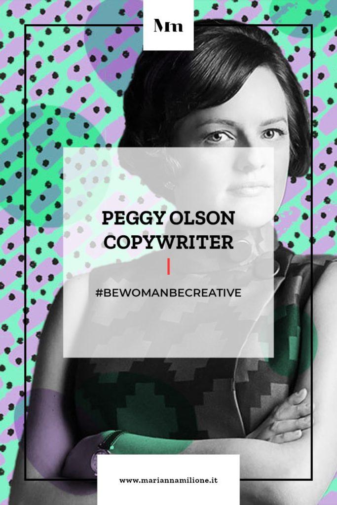 Be Woman Be Creative Peggy Olson copywriter, personaggio di Mad Men. Dal blog di Marianna Milione