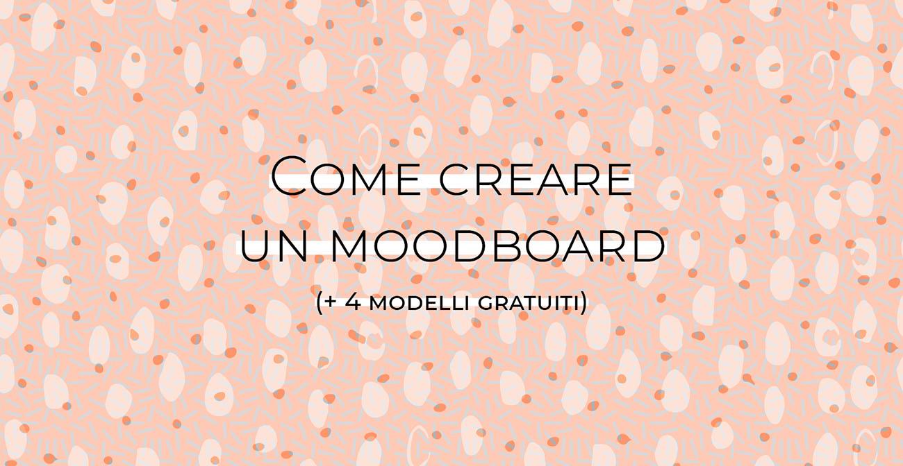 Come creare un moodboard più 4 modelli gratuiti. Articolo dal blog di Marianna Milione