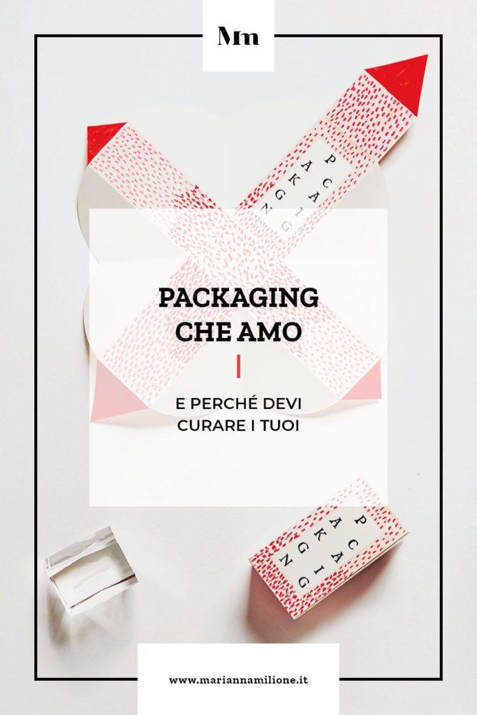 Cosa è un packaging, perchè devi curare quello dei tuoi prodotti e i miei preferiti. Dal blog di Marianna Milione