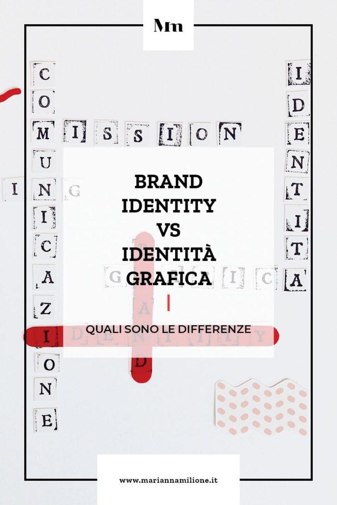 Che differenza c'è tra brand identity e identità grafica. Dal blog di Marianna Milione