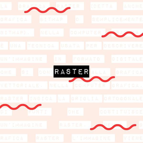 Il dizionario di grafica: raster. Dal blog di Marianna Milione