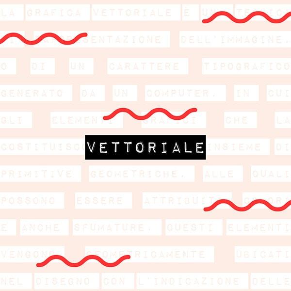 Il dizionario di grafica: vettoriale. Dal blog di Marianna Milione