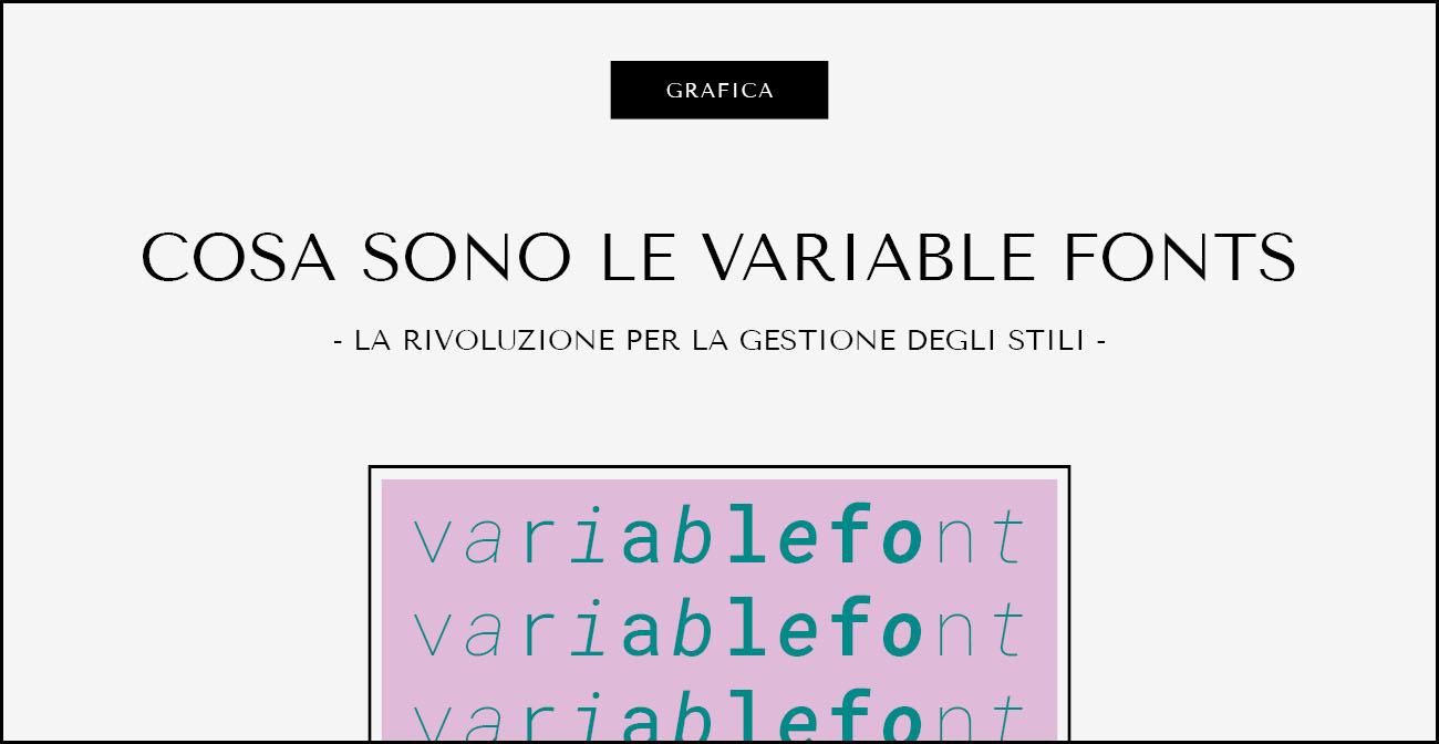 Cosa sono le variable fonts. Dal blog di Marianna Milione